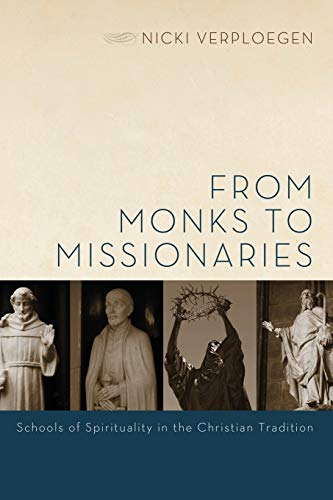 9781620329702: From Monks to Missionaries: Schools of Spirituality in the Christian Tradition