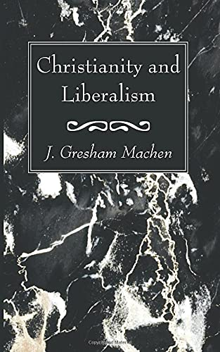 9781620329771: Christianity and Liberalism