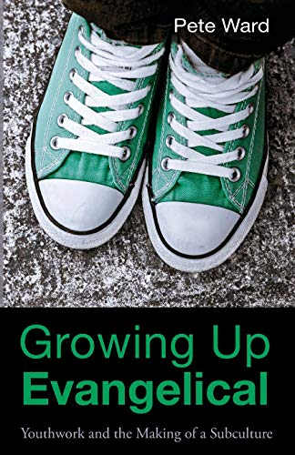 9781620329818: Growing Up Evangelical: Youthwork and the Making of a Subculture