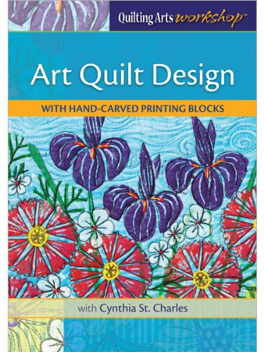 9781620330760: Art Quilt Design With Hand Carved Printing Blocks
