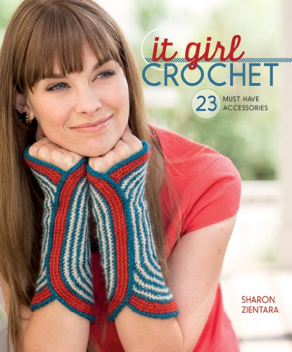 9781620330968: It Girl Crochet: 23 Must-Have Accessories