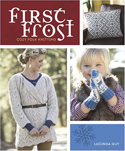First Frost: Cozy Folk Knitting: Guy, Lucinda