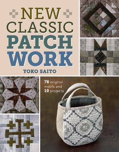 9781620335338: New Classic Patchwork: 78 Original Motifs & 10 Projects