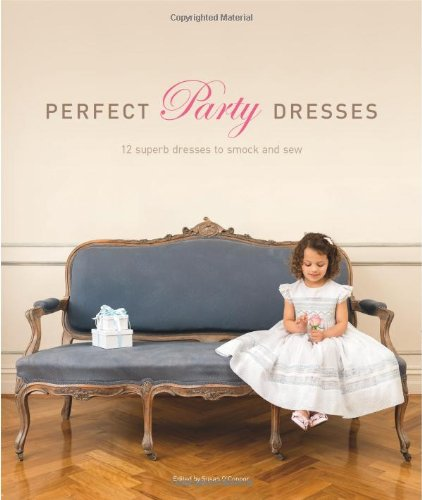 9781620335505: Perfect Party Dresses: 12 Superb Dresses to Smock and Sew