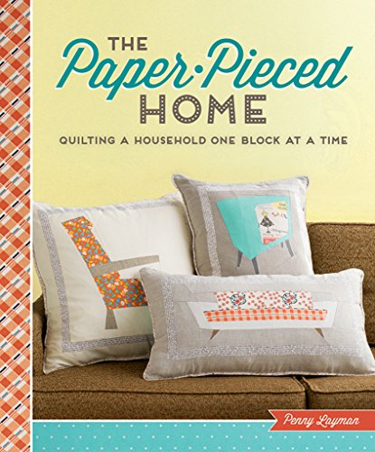 9781620335970: The Paper-Pieced Home: Quilting a Household One Block at a Time