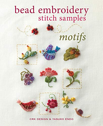 9781620336106: Bead Embroidery Stitch Samples: Motifs, Embroidery, Crewel, Cross Stitch, Mini Motifs and More!