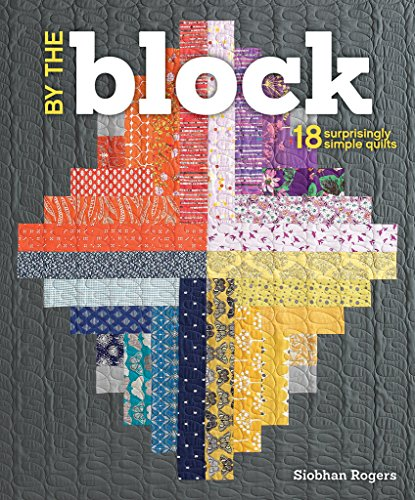 9781620336762: By the Block: 18 Surprisingly Simple Quilts
