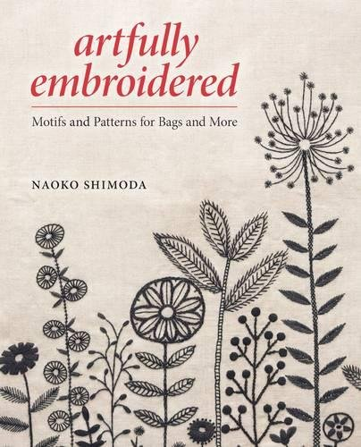 9781620337288: Artfully Embroidered: Motifs and Patterns for Bags and More