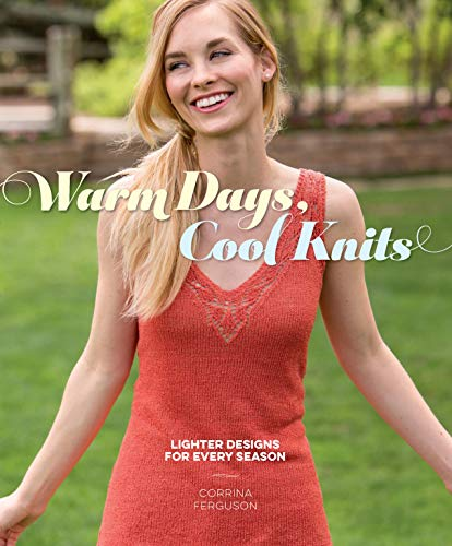 9781620338520: Warm Days, Cool Knits: Lighter Designs for Every Season
