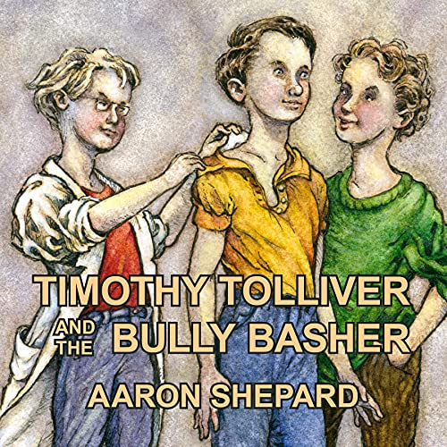 Timothy Tolliver and the Bully Basher (Paperback): Aaron Shepard