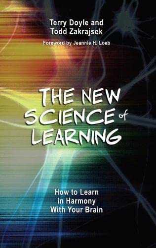 The New Science of Learning: How to Learn in Harmony with Your Brain: Doyle, Terry; Zakrajsek, Todd