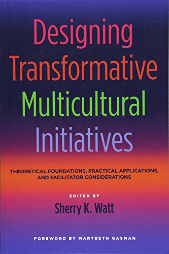 Designing Transformative Multicultural Initiatives: Theoretical Foundations, Practical Applications...