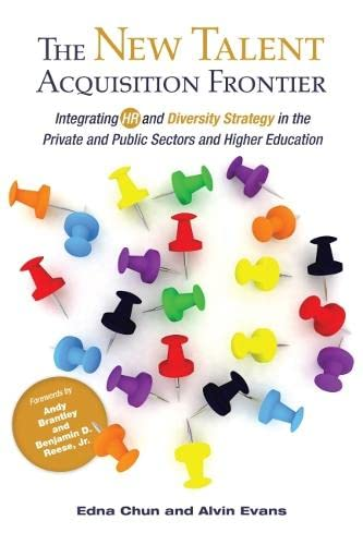 9781620360835: The New Talent Acquisition Frontier: Integrating HR and Diversity Strategy in the Private and Public Sectors and Higher Education