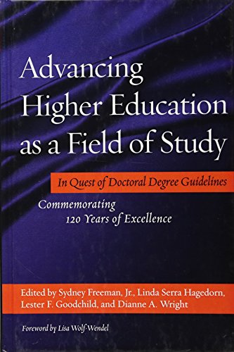 9781620361115: Advancing Higher Education as a Field of Study: In Quest of Doctoral Degree Guidelines - Commemorating 120 Years of Excellence