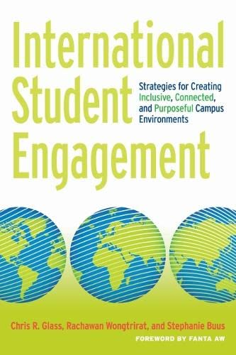 9781620361474: International Student Engagement: Strategies for Creating Inclusive, Connected, and Purposeful Campus Environments