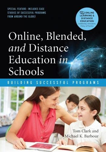 Online, Blended and Distance Education in Schools: Clark, Tom