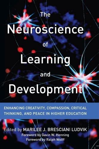 9781620362846: The Neuroscience of Learning and Development: Enhancing Creativity, Compassion, Critical Thinking, and Peace in Higher Education