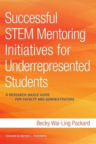 9781620362969: Successful STEM Mentoring Initiatives for Underrepresented Students: A Research-Based Guide for Faculty and Administrators