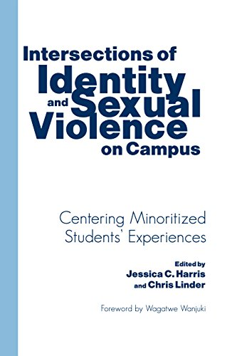 9781620363874: Intersections of Identity and Sexual Violence on Campus: Centering Minoritized Students' Experiences