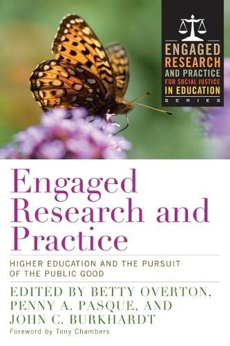 9781620364406: Engaged Research and Practice: Higher Education and the Pursuit of the Public Good (Engaged Research and Practice for Social Justice in Education)
