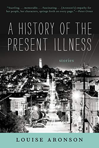 9781620400074: A History of the Present Illness: Stories