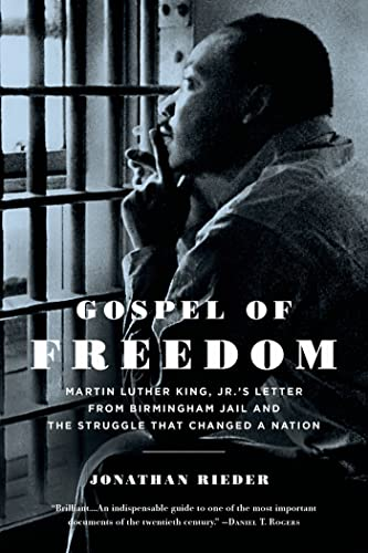 Gospel of Freedom: Martin Luther King, Jr.'s: Rieder, Jonathan