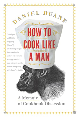 9781620400661: How to Cook Like a Man: A Memoir of Cookbook Obsession