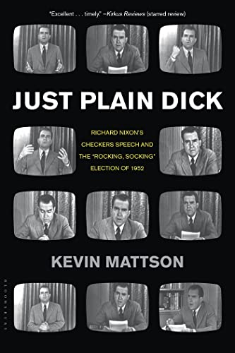 "9781620400685: Just Plain Dick: Richard Nixon's Checkers Speech and the ""Rocking, Socking"" Election of 1952"