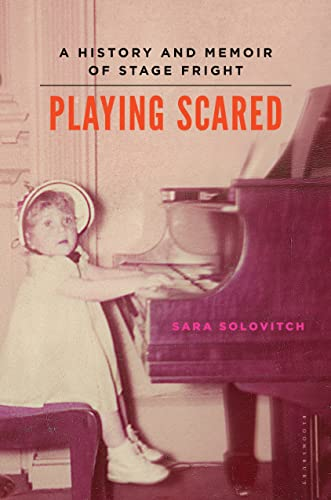 9781620400913: Playing Scared: A History and Memoir of Stage Fright