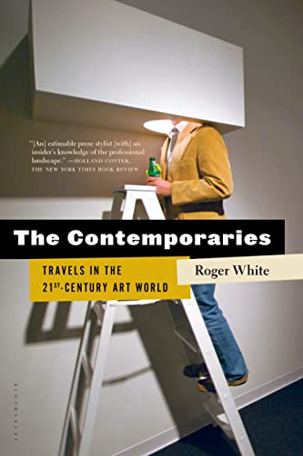 9781620400968: The Contemporaries: Travels in the 21st-Century Art World