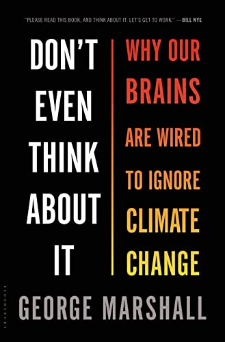 9781620401330: Don't Even Think About It: Why Our Brains Are Wired to Ignore Climate Change