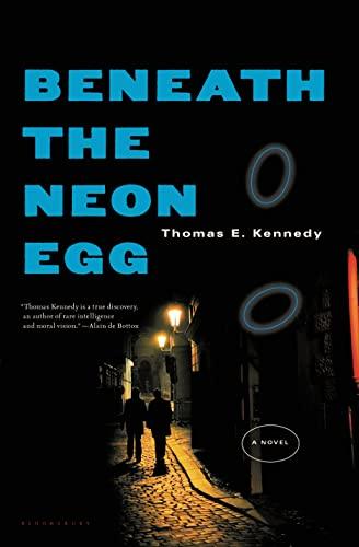Beneath the Neon Egg: Kennedy, Thomas E.