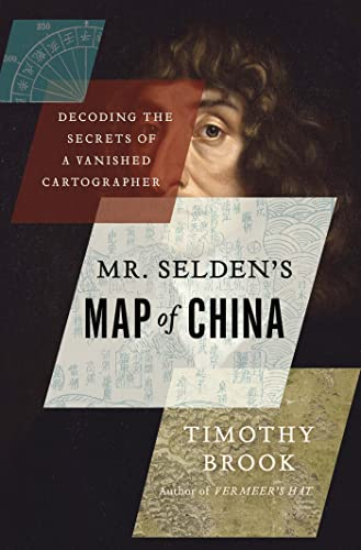 9781620401439: Mr. Selden's Map of China: Decoding the Secrets of a Vanished Cartographer