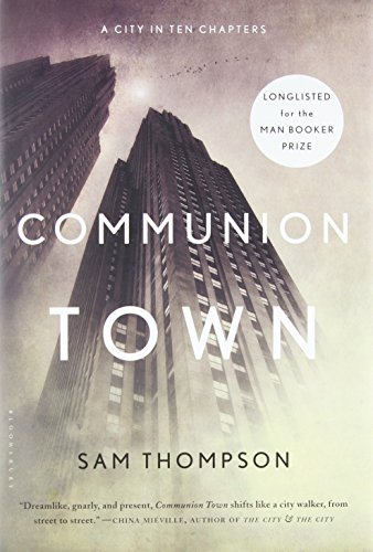 9781620401651: Communion Town: A City in Ten Chapters