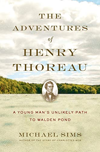 9781620401958: The Adventures of Henry Thoreau: A Young Man's Unlikely Path to Walden Pond