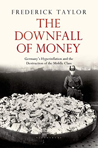 9781620402368: The Downfall of Money: Germany's Hyperinflation and the Destruction of the Middle Class