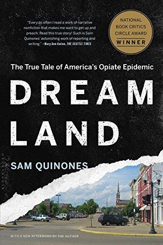 9781620402528: Dreamland: The True Tale of America's Opiate Epidemic