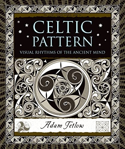 Celtic Pattern: Visual Rhythms of the Ancient Mind (Wooden Books): Tetlow, Adam