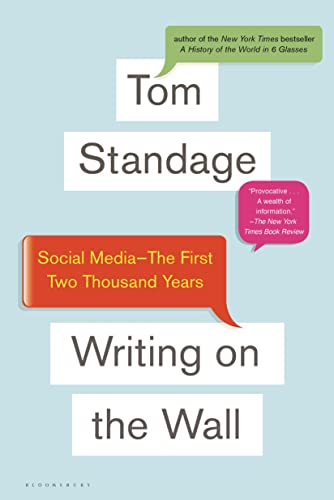 Writing on the Wall: Social Media - The First 2,000 Years: Standage, Tom