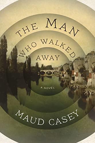 9781620403112: The Man Who Walked Away: A Novel
