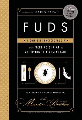 FUDS: A Complete Encyclofoodia from Tickling Shrimp: Kelly Hudson, Dan