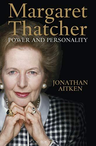 Margaret Thatcher: Power and Personality (Hardcover): Jonathan Aitken