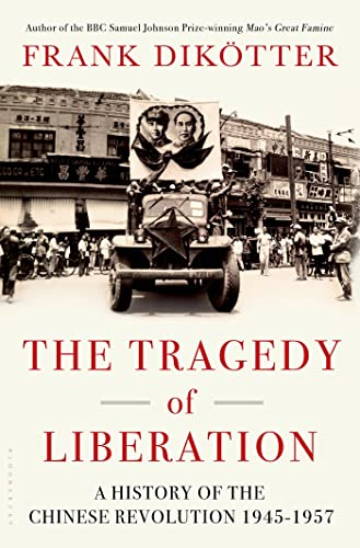 9781620403471: The Tragedy of Liberation: A History of the Chinese Revolution, 1945-57