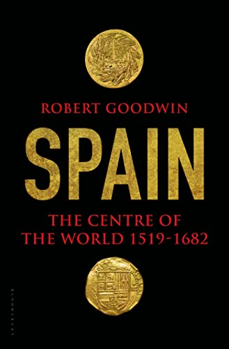 9781620403600: Spain: The Centre of the World 1519-1682