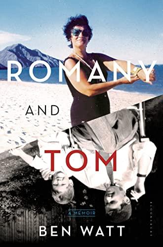 Romany and Tom: A Memoir: Watt, Ben