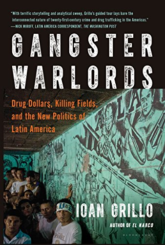 9781620403815: Gangster Warlords: Drug Dollars, Killing Fields, and the New Politics of Latin America