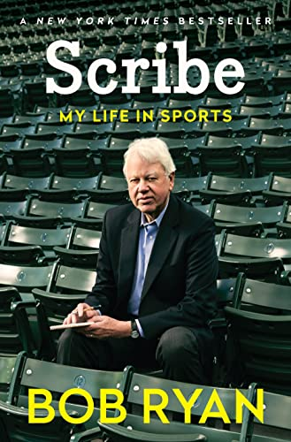 Scribe: My Life in Sports: Ryan, Bob