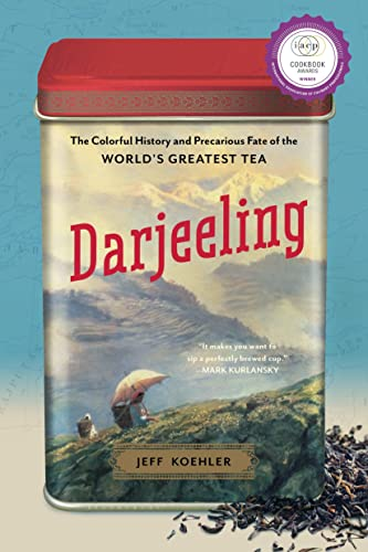 9781620405130: Darjeeling: The Colorful History and Precarious Fate of the World's Greatest Tea