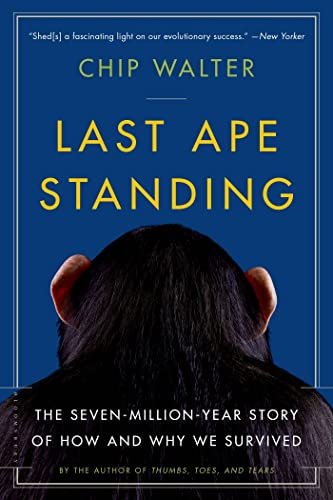 9781620405215: Last Ape Standing: The Seven-Million-Year Story of How and Why We Survived