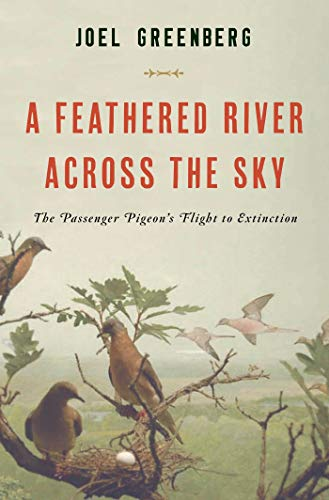 9781620405345: A Feathered River Across the Sky: The Passenger Pigeon's Flight to Extinction